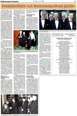 Presidentti tuli Hummeripoikien 20-vuotisjuhliin